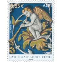 2009 CATHÉDRALE SAINTE-CÉCILE ALBI
