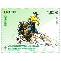 2014 Jeux Équestres Mondiaux FEI en Normandie REINING