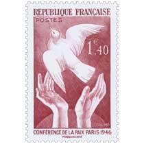 Trésors de la Philatélie 2016  LA CONFÉRENCE DE PARIS 1946