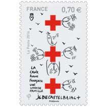 2016  LA CROIX-ROUGE FRANCAISE UNE GRANDE FAMILLE - JC de CASTELBAJAC