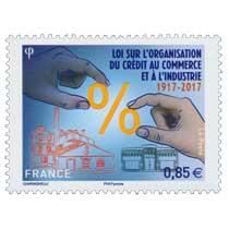 2017 LOI SUR L'ORGANISATION DU CRÉDIT AU COMMERCE ET À L'INDUSTRIE 1917-2017