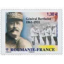 2018 Roumanie - France  - Général Berthelot 1861 -1931