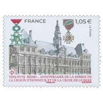 1919 - 2019 REIMS - ANNIVERSAIRE DE LA REMISE DE LA LÉGION D'HONNEUR ET DE LA CROIX DE GUERRE