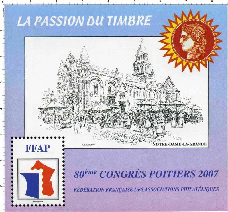 2007 80e Congrès Poitiers LA PASSION DU TIMBRE