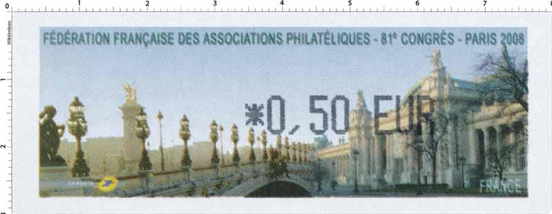 FÉDÉRATION FRANCAISE DES ASSOCIATIONS PHILATÉLIQUES 81e CONGRES - PARIS 2008