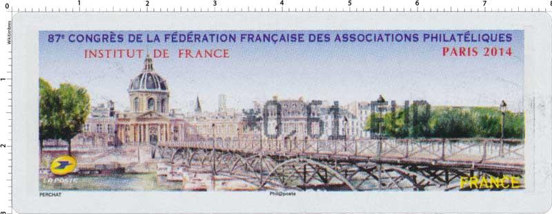 2014  87e congrès de la Fédération des Associations Philatéliques Françaises Institut de France
