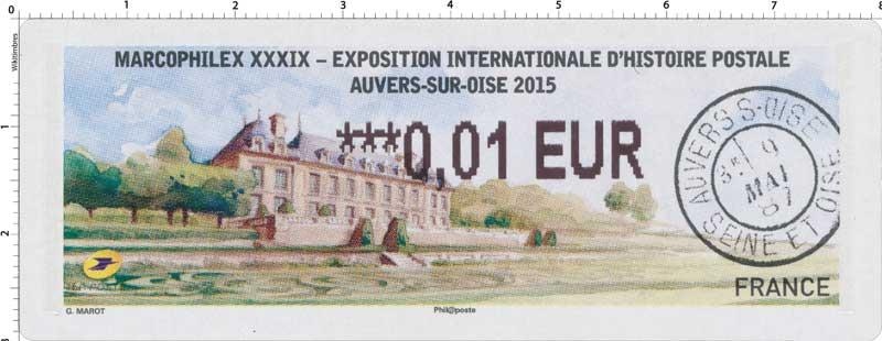 Marcophilex XXXIX - Exposition internationale d'histoire postale Auvers-sur-Oise 2015