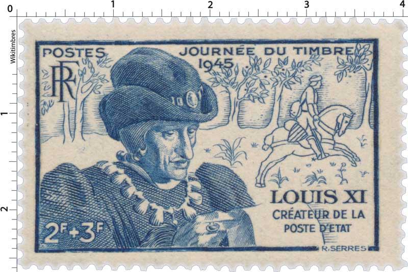 JOURNÉE DU TIMBRE 1945 LOUIS XI CRÉATEUR DE LA POSTE D'ÉTAT