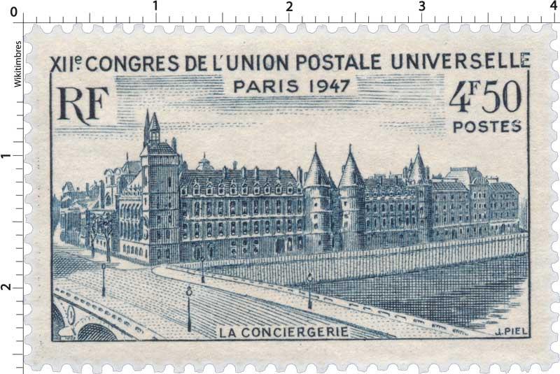 XIIe CONGRES DE L'UNION POSTALE UNIVERSELLE PARIS 1947 LA CONCIERGERIE