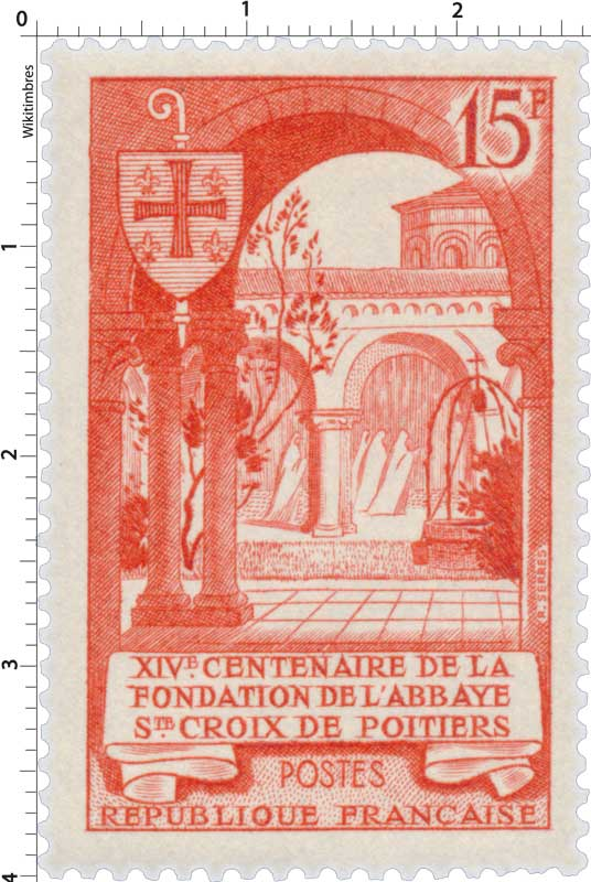 XIVe CENTENAIRE DE LA FONDATION DE L'ABBAYE STE CROIX DE POITIERS