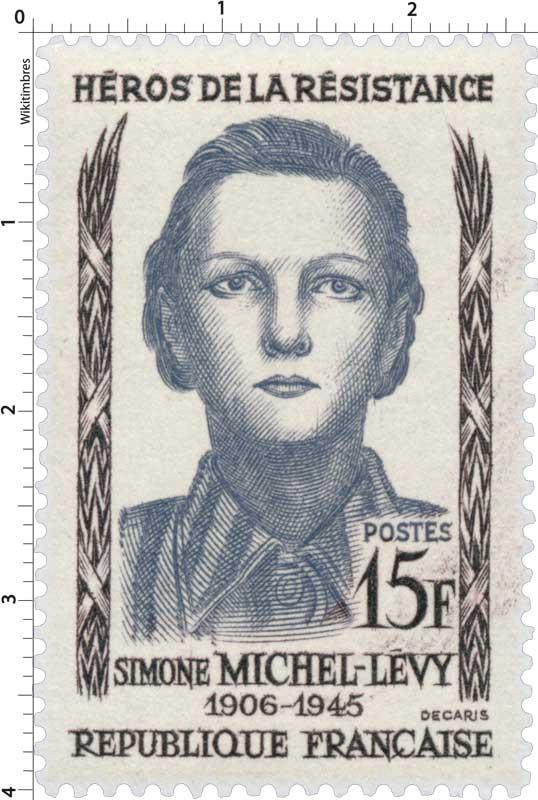 HÉROS DE LA RÉSISTANCE SIMONE MICHEL-LÉVY 1906-1945