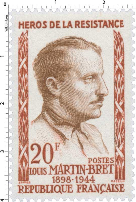 HÉROS DE LA RÉSISTANCE LOUIS MARTIN-BRET 1898-1944