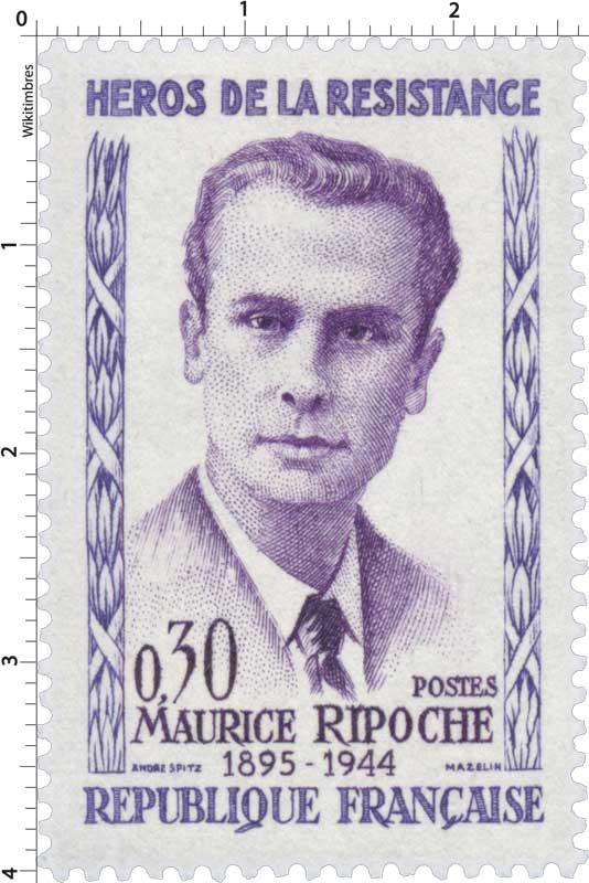HÉROS DE LA RÉSISTANCE MAURICE RIPOCHE 1895-1944