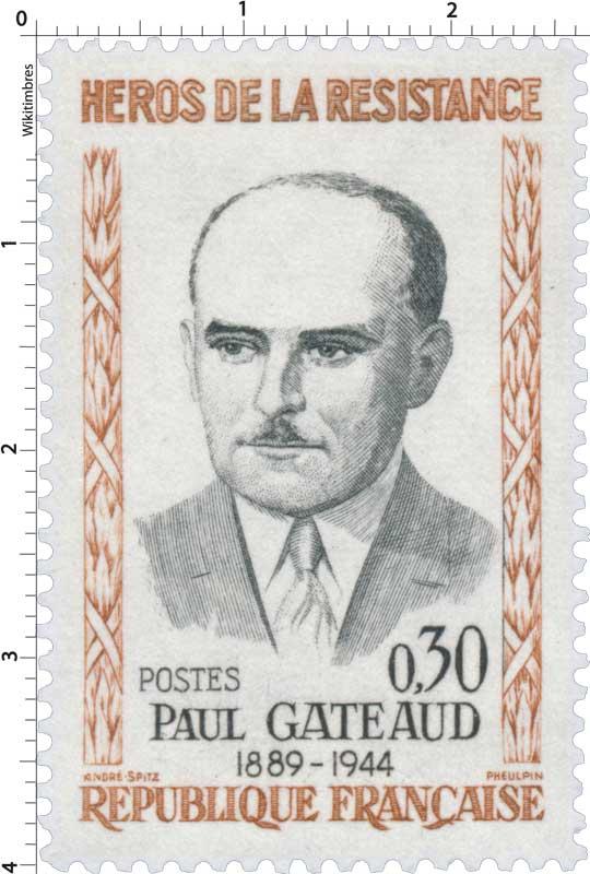 HÉROS DE LA RÉSISTANCE PAUL GATEAUD 1889-1944