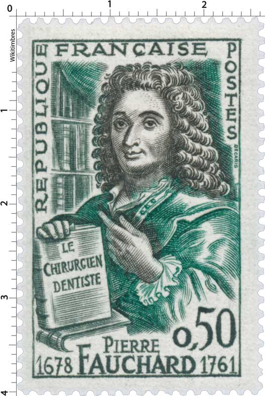 PIERRE FAUCHARD 1678-1761 LE CHIRURGIEN DENTISTE