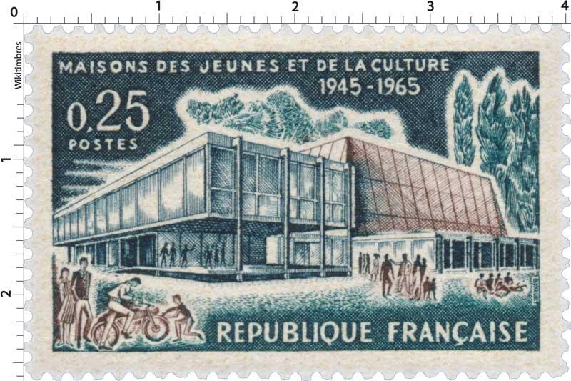 MAISON DES JEUNES ET DE LA CULTURE 1945-1965