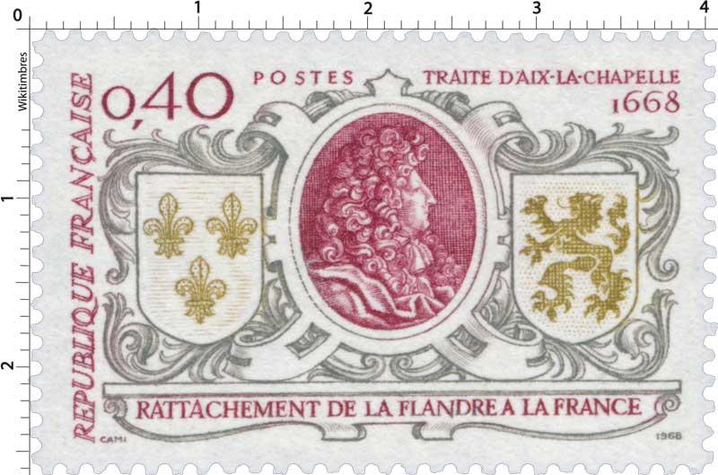 1968 RATTACHEMENT DE LA FLANDRE A LA FRANCE TRAITE D'AIX LA CHAPELLE 1668