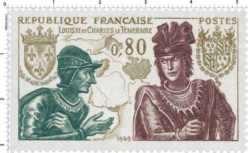 1969 LOUIS XI ET CHARLES LE TÉMÉRAIRE