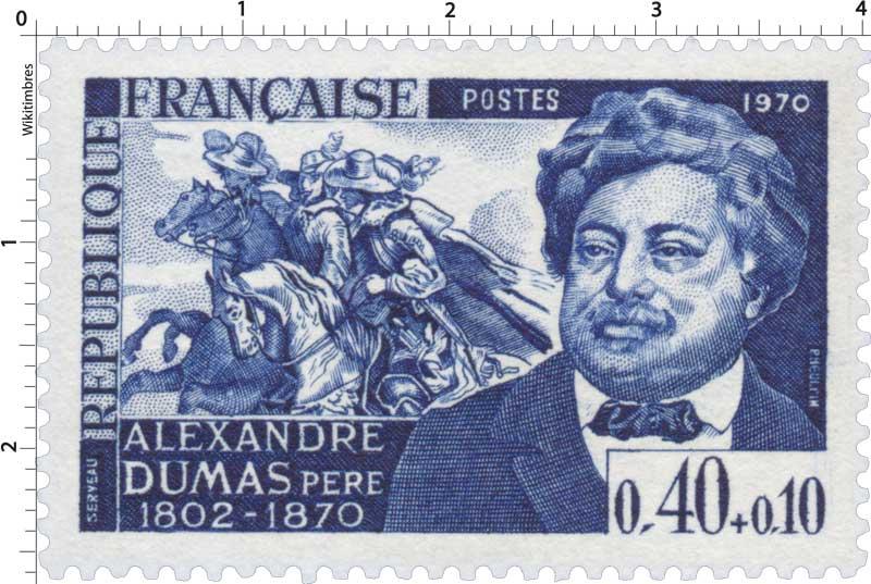 1970 ALEXANDRE DUMAS PÈRE 1802-1870