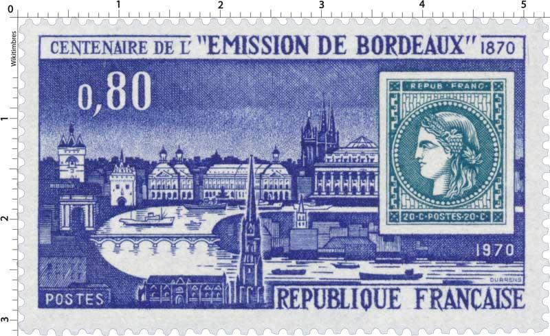 1970 CENTENAIRE DE L' ÉMISSION DE BORDEAUX 1870