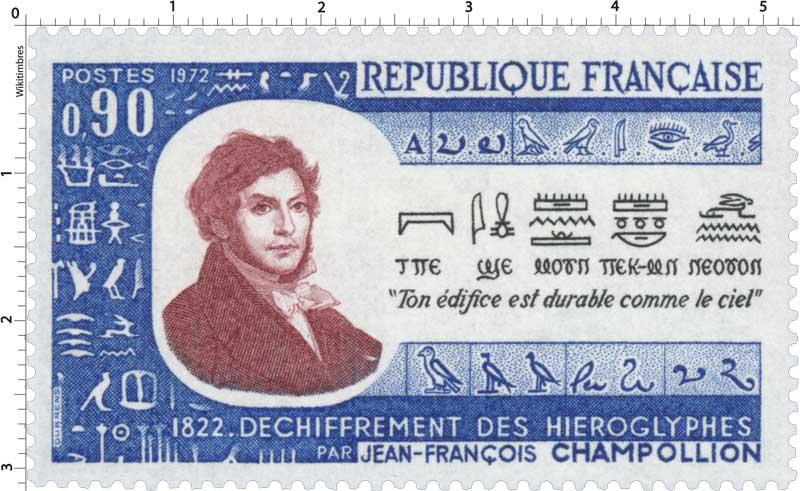 1972 JEAN-FRANÇOIS CHAMPOLLION 1822. DÉCHIFFREMENT DES HIÉROGLYPHES Ton édifice est durable comme le ciel