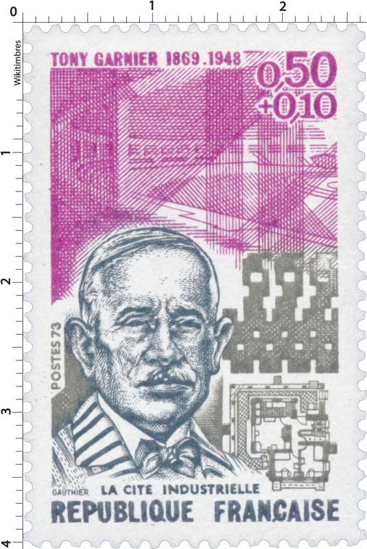 POSTES 73 TONY GARNIER 1869-1948 LA CITE INDUSTRIELLE