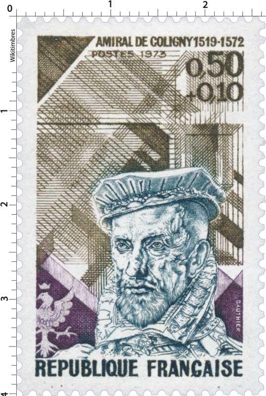 1973 AMIRAL DE COLIGNY 1519-1572