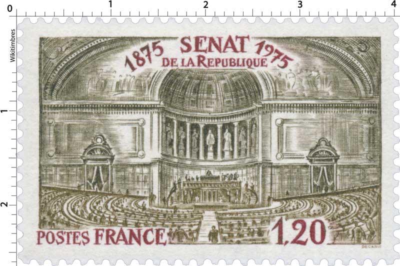 SÉNAT DE LA RÉPUBLIQUE 1875-1975