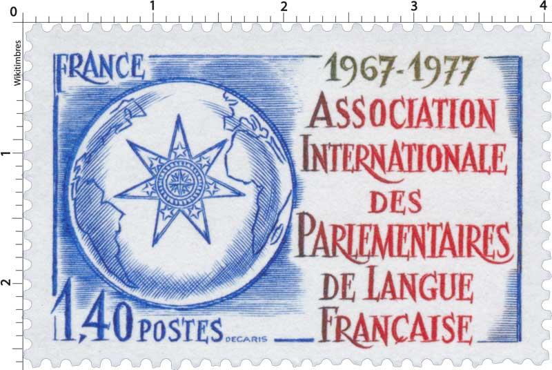 ASSOCIATION INTERNATIONALE DES PARLEMENTAIRES DE LANGUE FRANÇAISE 1967-1977