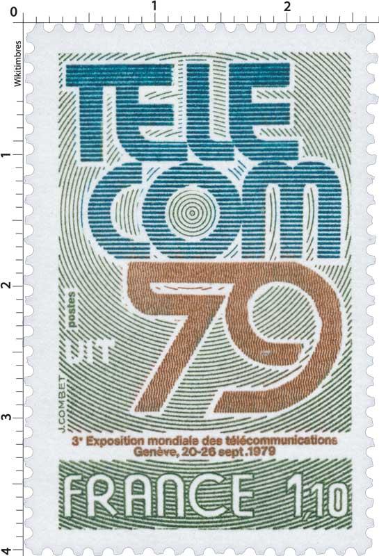 TÉLÉCOM 79 UIT 3e Exposition mondiale des télécommunications Genève, 20-26 sept. 1979