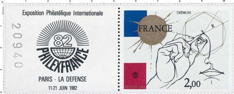 1981 PHILEXFRANCE 82 Exposition Philatélique Internationale PARIS LA DÉFENSE 11-21 JUIN 1982 TRÉMOIS