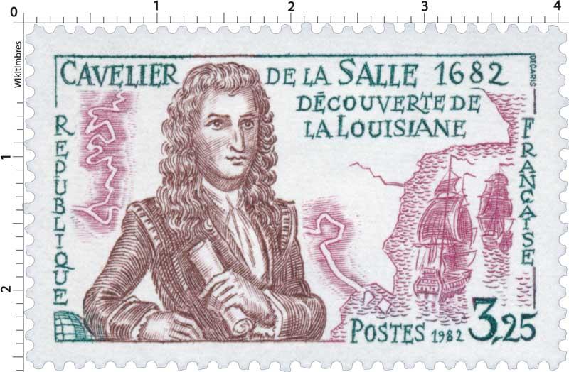 1982 CAVELIER DE LA SALLE 1682 DÉCOUVERTE DE LA LOUISIANE