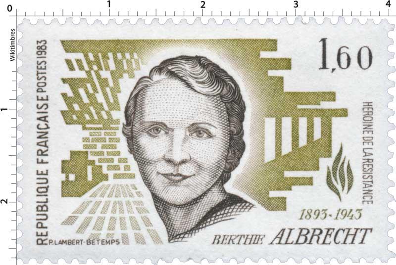 1983 BERTHIE ALBRECHT 1893-1943 HÉROÏNE DE LA RÉSISTANCE