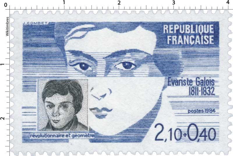 1984 Évariste Galois 1811-1832 révolutionnaire et géomètre