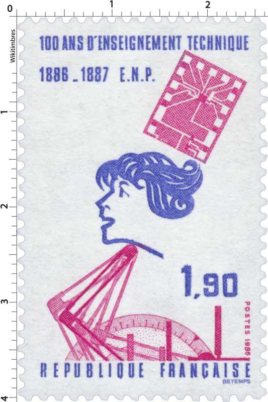 1986 100 ANS D'ENSEIGNEMENT TECHNIQUE 1886-1887 E.N.P