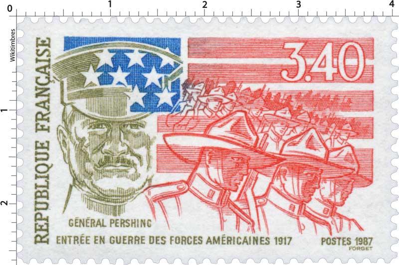 1987 GENERAL PERSHING ENTRÉE EN GUERRE DES FORCES AMÉRICAINES 1917