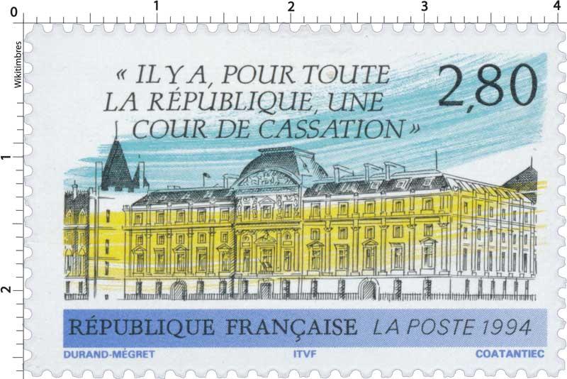 1994 IL Y A, POUR TOUTE LA RÉPUBLIQUE, UNE COUR DE CASSATION