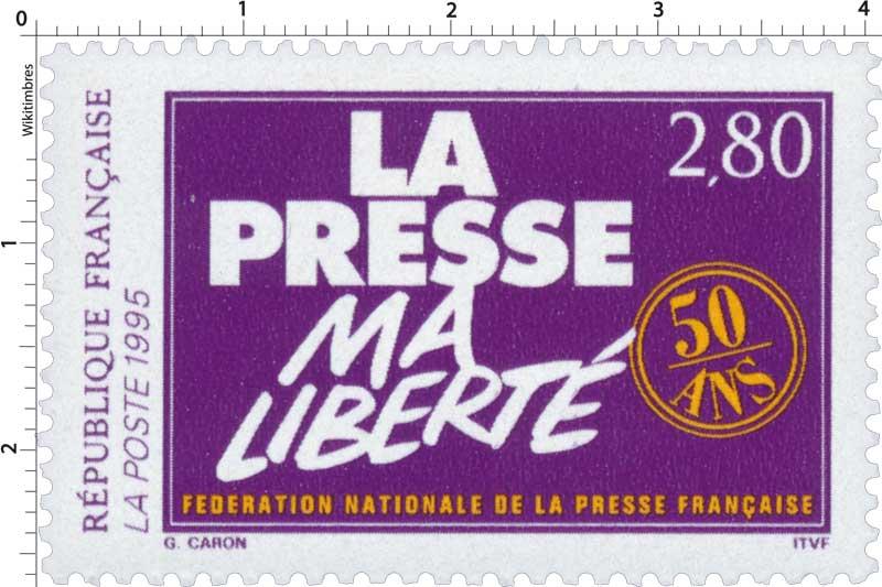 1995 LA PRESSE MA LIBERTÉ 50 ANS FÉDÉRATION NATIONALE DE LA PRESSE FRANÇAISE