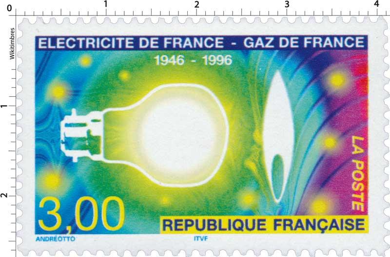 ÉLECTRICITÉ DE FRANCE - GAZ DE FRANCE 1946-1996