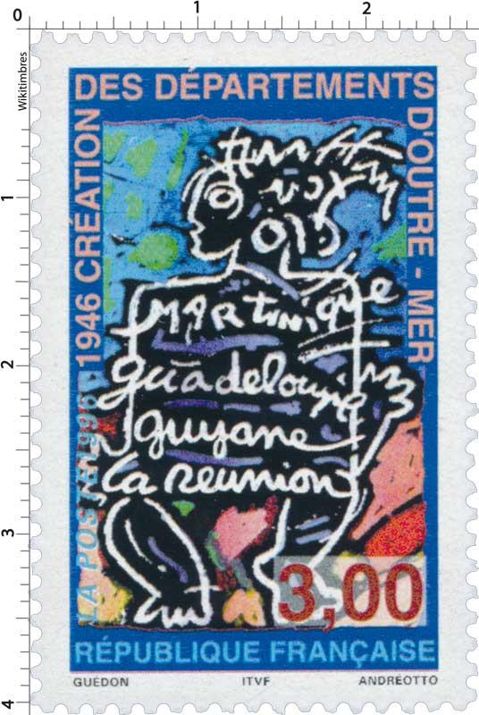 1996 1946 CRÉATION DES DÉPARTEMENTS D'OUTRE-MER Martinique Guadeloupe Guyane la réunion