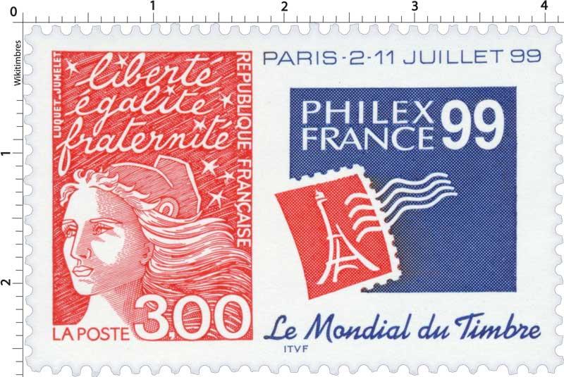 PHILEXFRANCE 99 Le mondial du timbre paris -2-11 juillet 99 liberté égalité fraternité