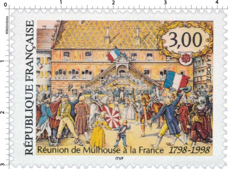 Réunion de Mulhouse à la France 1798-1998