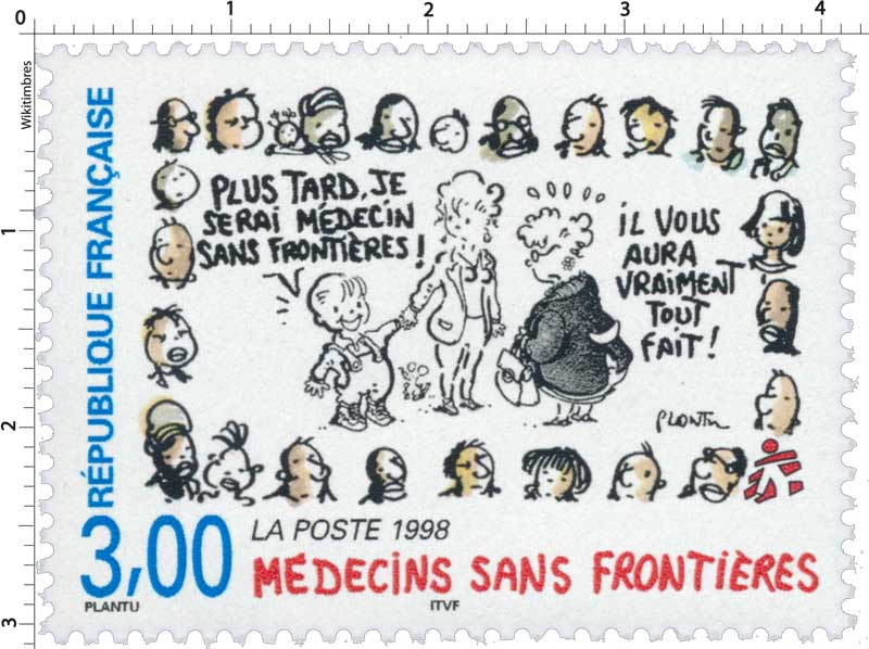 1998 MÉDECINS SANS FRONTIÈRES PLUS TARD, JE SERAI MÉDECIN SANS FRONTIÈRE ! IL VOUS AURA VRAIMENT TOUT FAIT !