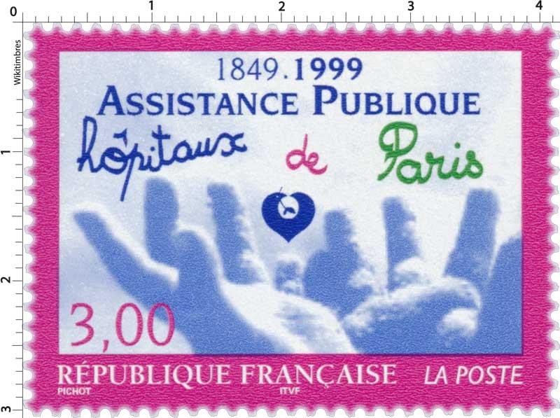 ASSISTANCE PUBLIQUE 1849-1999 Hôpitaux de Paris