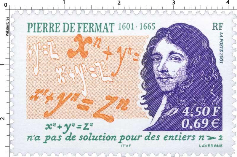 Timbre : 2001 PIERRE DE FERMAT 1601-1665 xn + yn = zn n\'a pas de ...