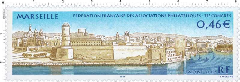 2002 MARSEILLE FÉDÉRATION FRANÇAISE DES ASSOCIATIONS PHILATÉLIQUE - 75e CONGRÈS