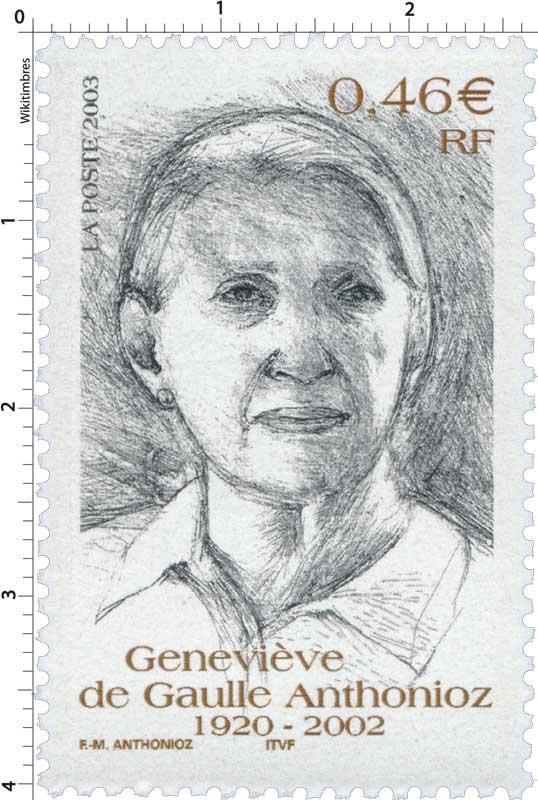 2003 Geneviève de Gaulle Anthonioz 1920-2002