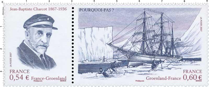 2007 Jean-Baptiste Charcot 1867-1936 France-Groenland POURQUOI-PAS ?