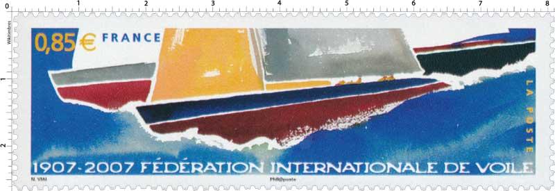 FÉDÉRATION INTERNATIONALE DE VOILE 1907-2007