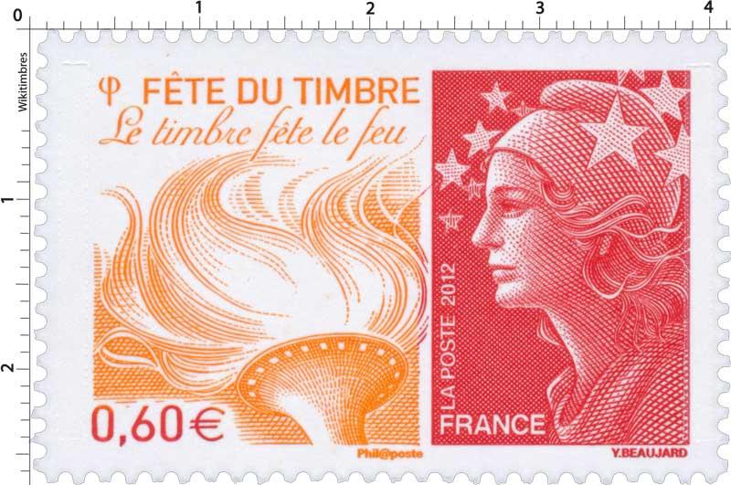 2012 FÊTE DU TIMBRE : LE TIMBRE FÊTE LE FEU